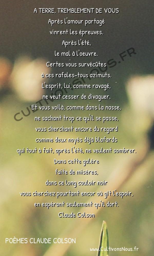 Poésies contemporaines - poèmes Claude Colson - A terre  tremblement de vous -  A TERRE, TREMBLEMENT DE VOUS Après l'amour partagé
