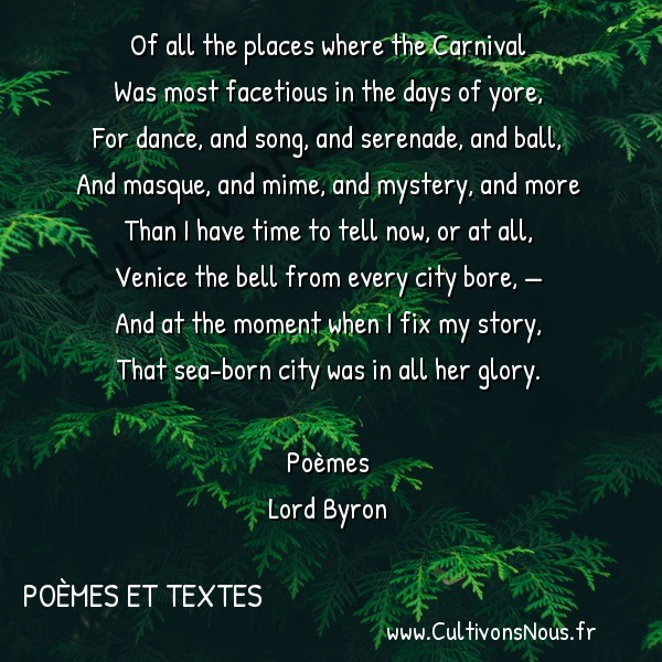 Poésie Lord Byron - Poèmes et textes - Of all the places where the Carnival -  Of all the places where the Carnival Was most facetious in the days of yore,