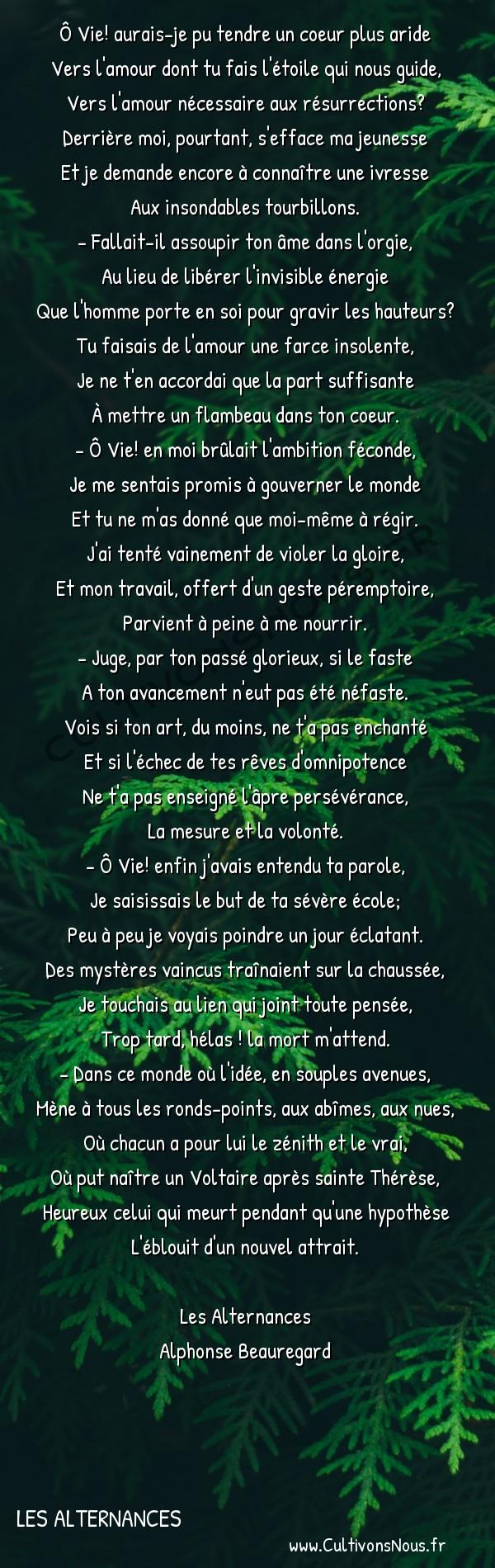 Poésie Alphonse Beauregard - Les Alternances - Symbole -  Ô Vie! aurais-je pu tendre un coeur plus aride Vers l'amour dont tu fais l'étoile qui nous guide,