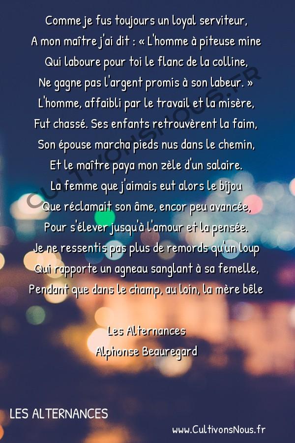 Poésie Alphonse Beauregard - Les Alternances - Incident banal -  Comme je fus toujours un loyal serviteur, A mon maître j'ai dit : « L'homme à piteuse mine