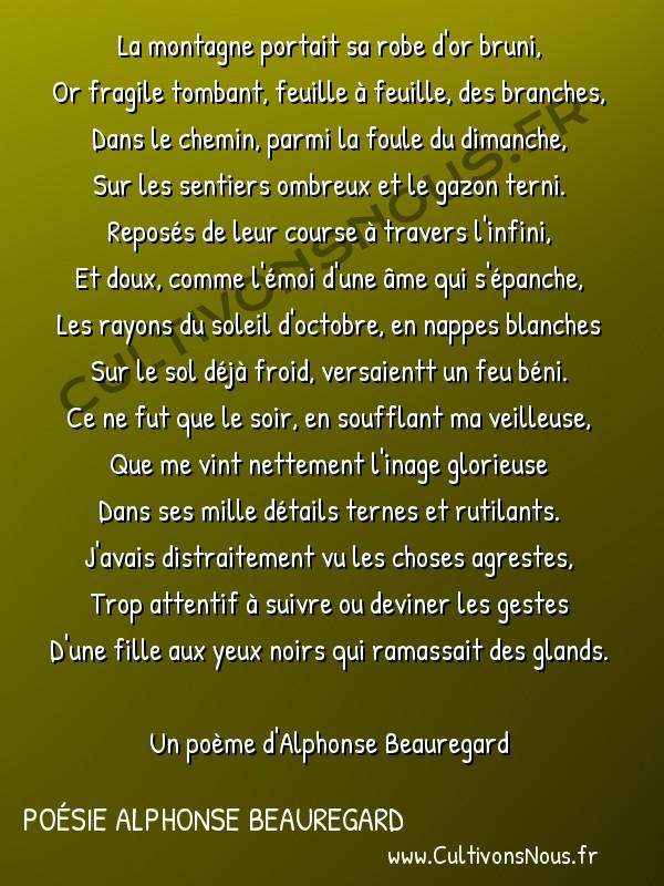 Poésie Alphonse Beauregard - L'éternel féminin -  La montagne portait sa robe d'or bruni, Or fragile tombant, feuille à feuille, des branches,
