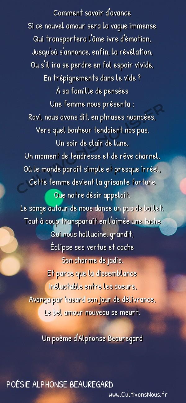 Poésie Alphonse Beauregard - Nouvel amour -  Comment savoir d'avance Si ce nouvel amour sera la vague immense