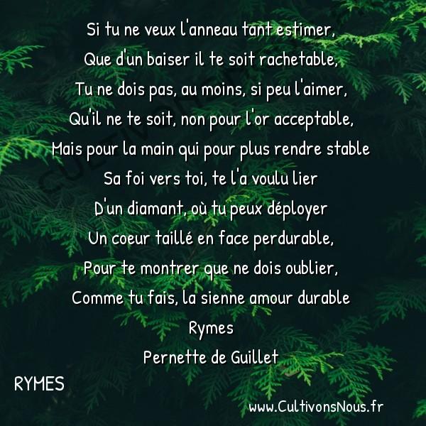 Poésie Pernette du Guillet - Rymes - Si tu ne veux l'anneau tant estimer -  Si tu ne veux l'anneau tant estimer, Que d'un baiser il te soit rachetable,