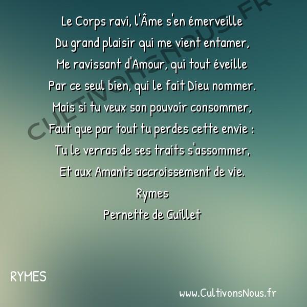 Poésie Pernette du Guillet - Rymes - Le Corps ravi l'Âme s'en émerveille -  Le Corps ravi, l'Âme s'en émerveille Du grand plaisir qui me vient entamer,