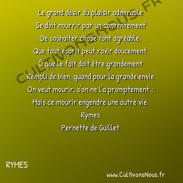 Poésie Pernette du Guillet - Rymes - Le grand désir du plaisir admirable -  Le grand désir du plaisir admirable Se doit nourrir par un contentement
