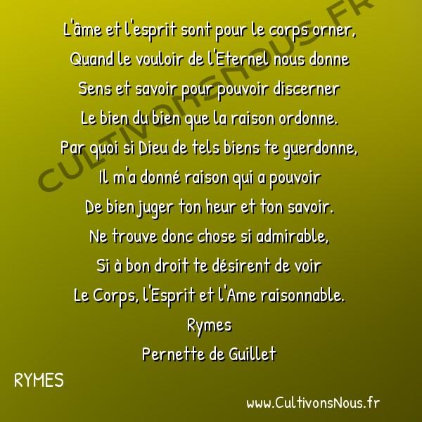 Poésie Pernette du Guillet - Rymes - L'âme et l'esprit sont pour le corps orner -  L'âme et l'esprit sont pour le corps orner, Quand le vouloir de l'Eternel nous donne
