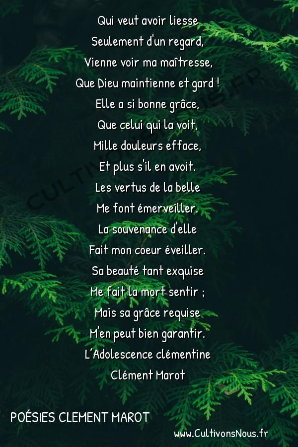 Poésies Clement Marot - L'Adolescence clémentine - Qui veut avoir liesse -  Qui veut avoir liesse Seulement d'un regard,