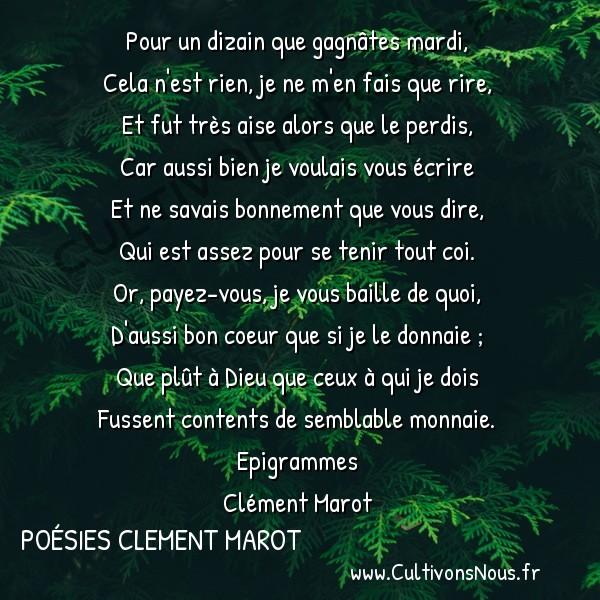 Poésies Clement Marot - Epigrammes - Épigramme qu'il perdit contre Hélène de Tournon -  Pour un dizain que gagnâtes mardi, Cela n'est rien, je ne m'en fais que rire,