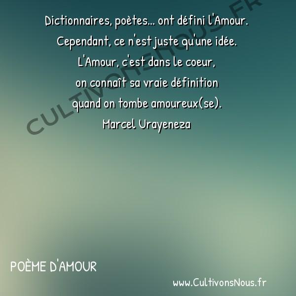 Amour - Poème d'Amour - Dictionnaires poètes… ont défini l'Amour. -  Dictionnaires, poètes... ont défini l'Amour. Cependant, ce n'est juste qu'une idée.