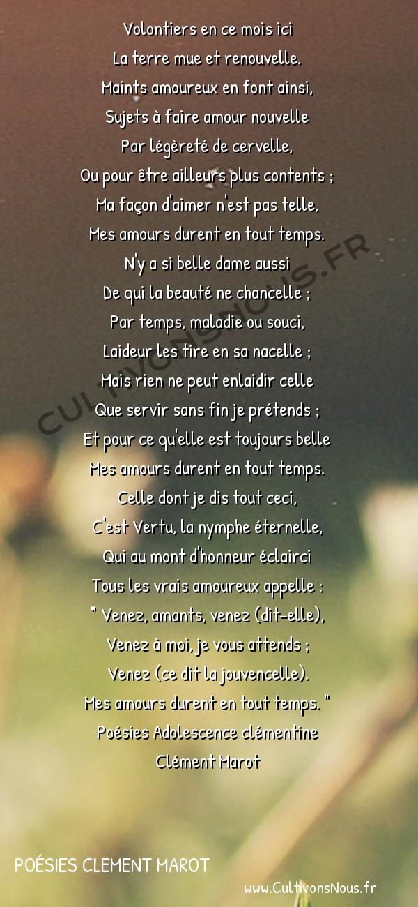 Poésies Clement Marot - Poésies Adolescence clémentine - Chant de Mai et de Vertu -  Volontiers en ce mois ici La terre mue et renouvelle.