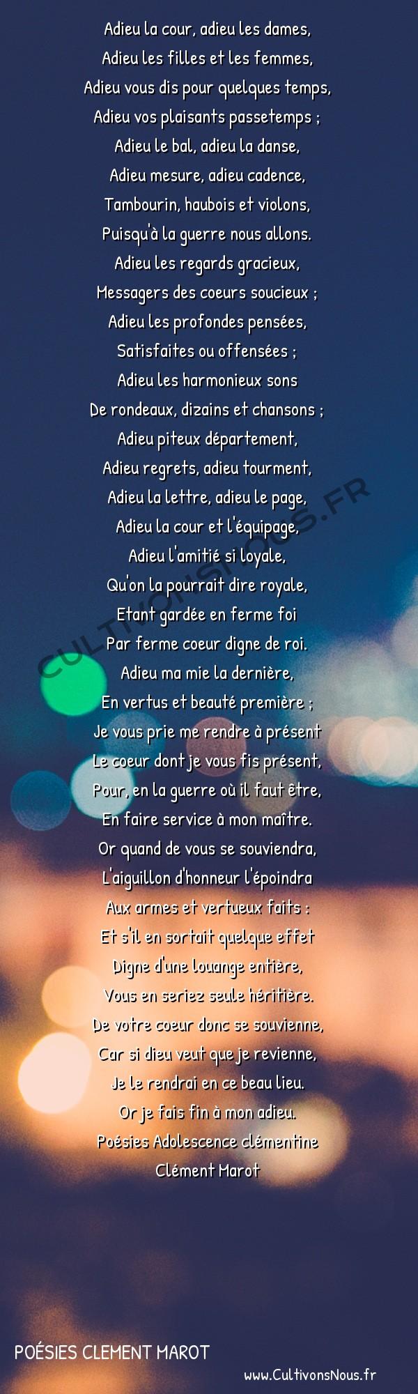 Poésies Clement Marot - Poésies Adolescence clémentine - Adieu aux Dames de la Cour -  Adieu la cour, adieu les dames, Adieu les filles et les femmes,