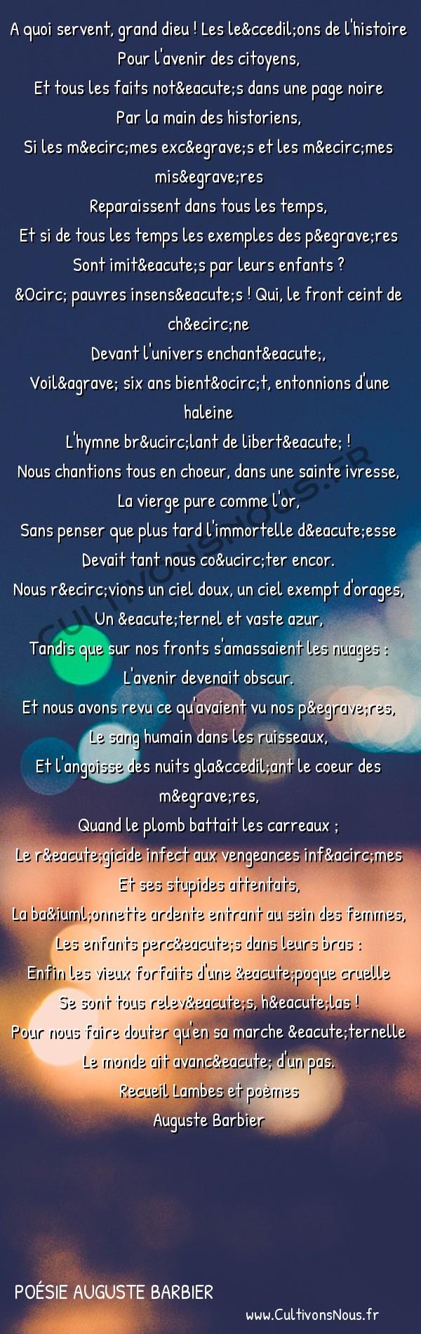 Poésie Auguste Barbier - Lambes et poèmes - Le Progrès -   A quoi servent, grand dieu ! Les leçons de l'histoire