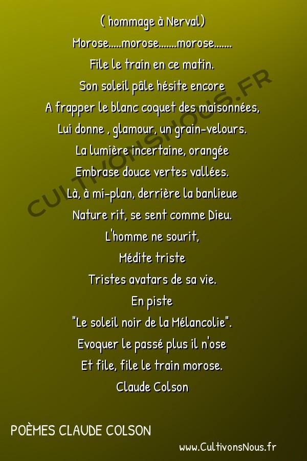 Poésies contemporaines - poèmes Claude Colson - Luth constellé -  ( hommage à Nerval) Morose.....morose.......morose.......