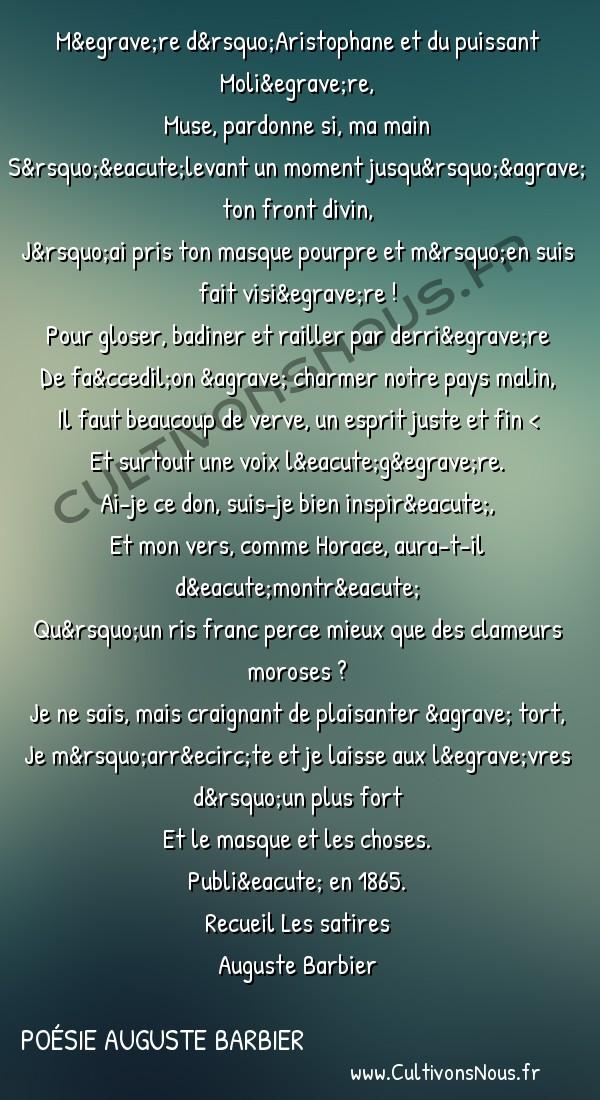 Poésie Auguste Barbier - Les Satires - Épilogue -   Mère d'Aristophane et du puissant Molière,