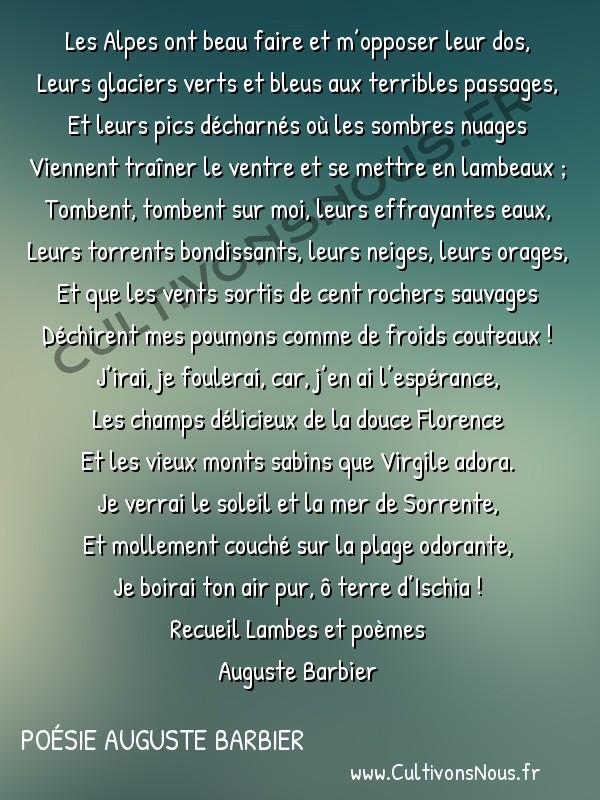 Poésie Auguste Barbier - Lambes et poèmes - Le Départ -  Les Alpes ont beau faire et m'opposer leur dos, Leurs glaciers verts et bleus aux terribles passages,