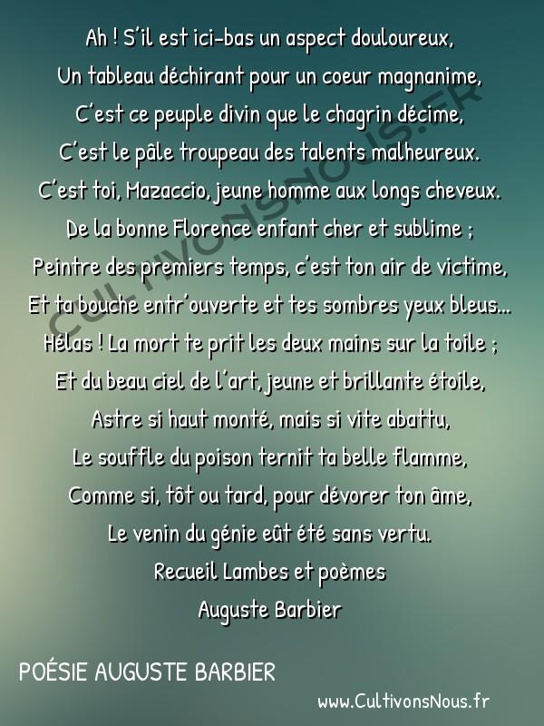 Poésie Auguste Barbier - Lambes et poèmes - Mazaccio -   Ah ! S'il est ici-bas un aspect douloureux, Un tableau déchirant pour un coeur magnanime,