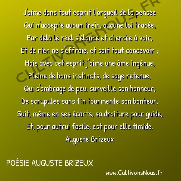 Poésie Auguste Brizeux - Marie - J'aime dans tout esprit -  J'aime dans tout esprit l'orgueil de la pensée Qui n'accepte aucun frein, aucune loi tracée,