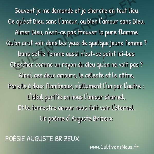 Poésie Auguste Brizeux - Marie - Souvent je me demande -  Souvent je me demande et je cherche en tout lieu Ce qu'est Dieu sans l'amour, ou bien l'amour sans Dieu.
