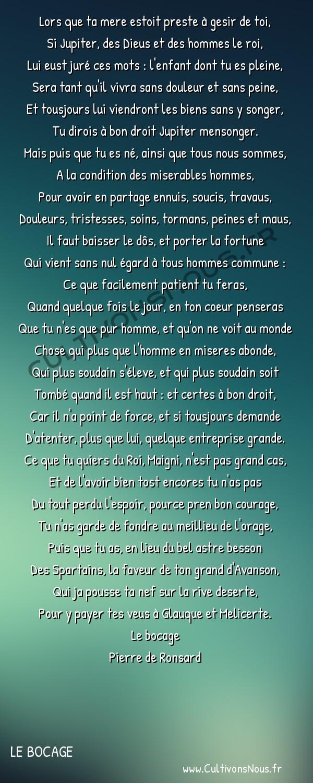 Poésie Pierre de Ronsard - Le bocage - A lui mesme -  Lors que ta mere estoit preste à gesir de toi, Si Jupiter, des Dieus et des hommes le roi,
