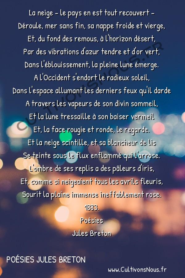 Poésies Jules Breton - Beau soir d'hiver -  La neige - le pays en est tout recouvert - Déroule, mer sans fin, sa nappe froide et vierge,