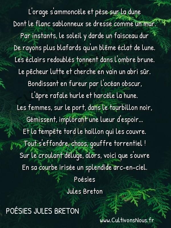 Poésies Jules Breton - Tempête -  L'orage s'ammoncèle et pèse sur la dune Dont le flanc sablonneux se dresse comme un mur.