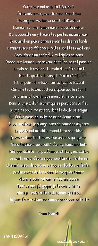 Poésies contemporaines - Yann Isoardi - Facette de poète -  Qu'est-ce qui nous fait écrire ? J'ai avoué aimer, mourir sans transition