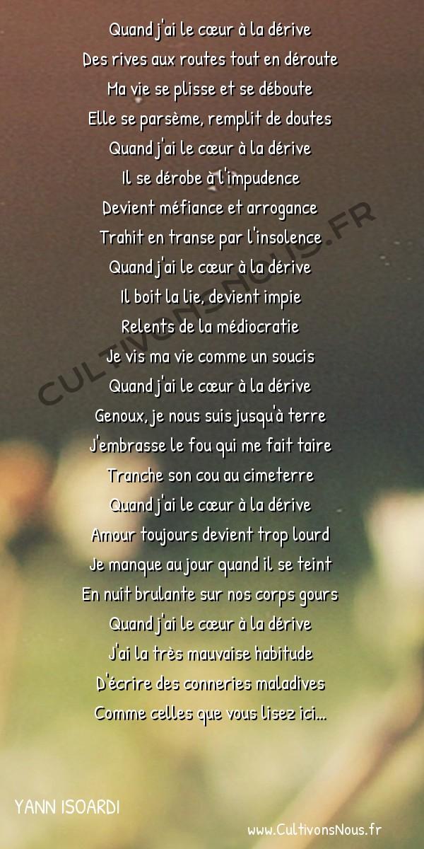 Poésies contemporaines - Yann Isoardi - A la dérive -  Quand j'ai le cœur à la dérive Des rives aux routes tout en déroute