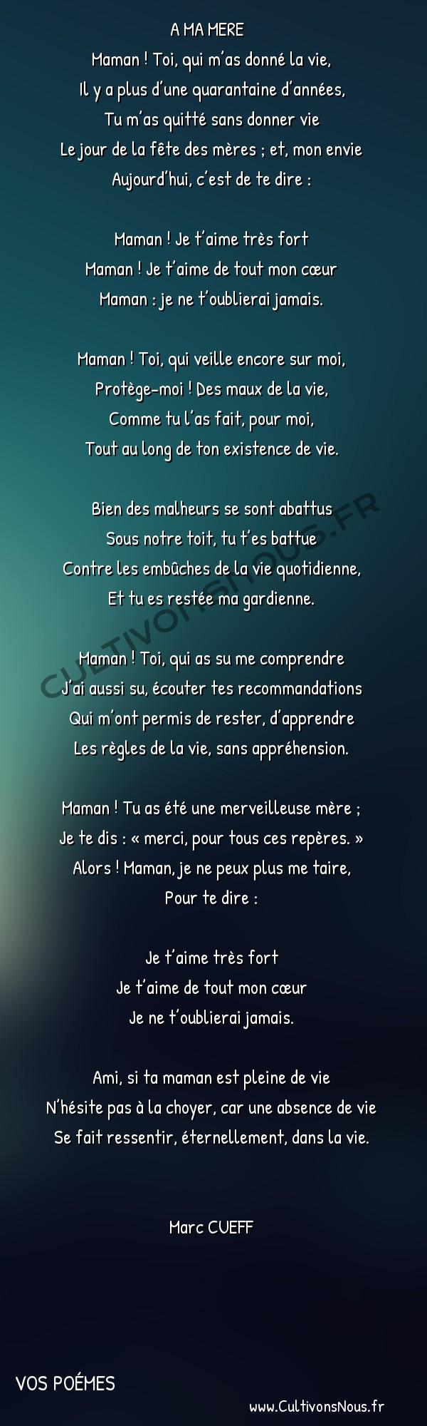 Poésies contemporaines - Vos poémes - Maman ! Toi -   A MA MERE Maman! Toi, qui m'as donné la vie,