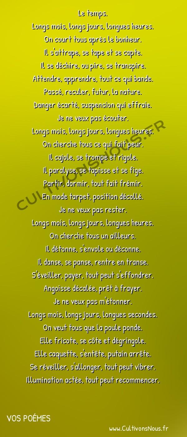 Poésies contemporaines - Vos poémes - Poème le temps… -  Le temps. Longs mois, longs jours, longues heures.