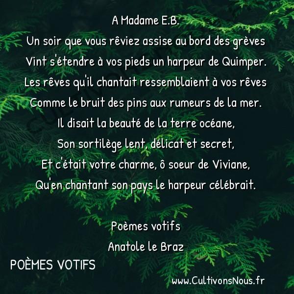 """Poésie Anatole Le Braz - Poèmes votifs - Dédicaces pour la """"Chanson de la Bretagne"""" -  A Madame E.B. Un soir que vous rêviez assise au bord des grèves"""