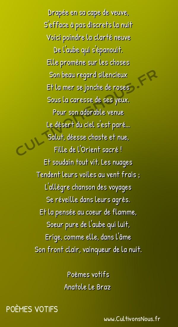 Poésie Anatole Le Braz - Poèmes votifs - Lever d'aube -  Drapée en sa cape de veuve, S'efface à pas discrets la nuit