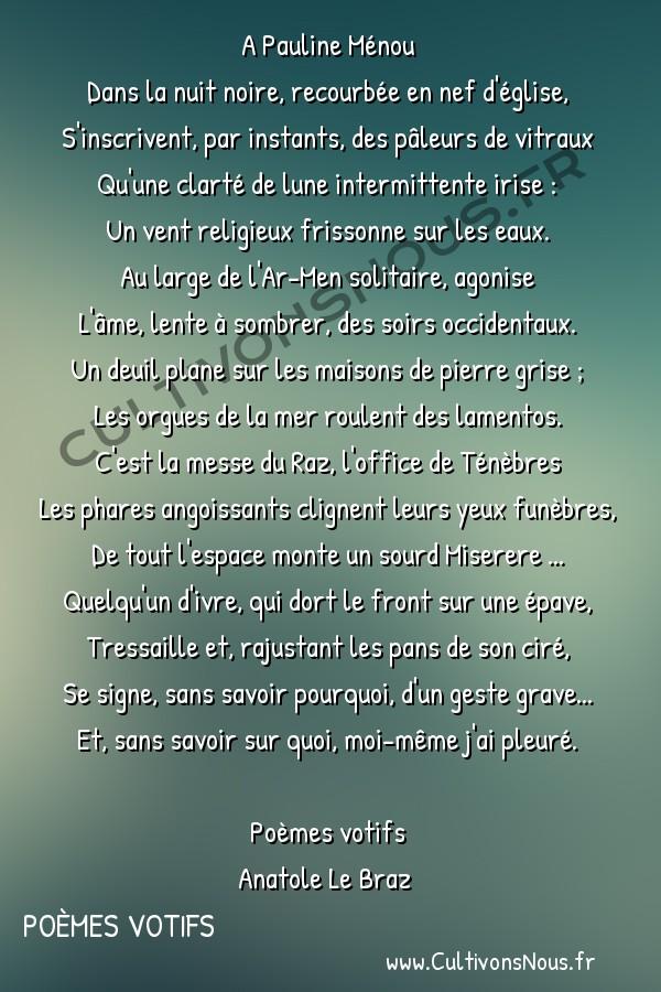 Poésie Anatole Le Braz - Poèmes votifs - Messe noire -  A Pauline Ménou Dans la nuit noire, recourbée en nef d'église,