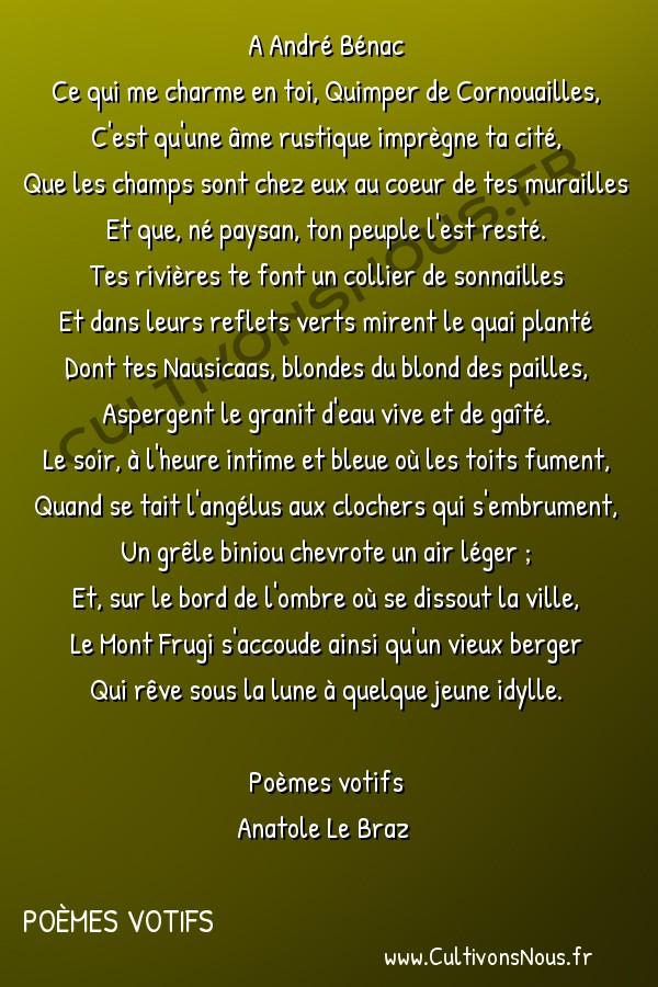 Poésie Anatole Le Braz - Poèmes votifs - Quimper -  A André Bénac Ce qui me charme en toi, Quimper de Cornouailles,