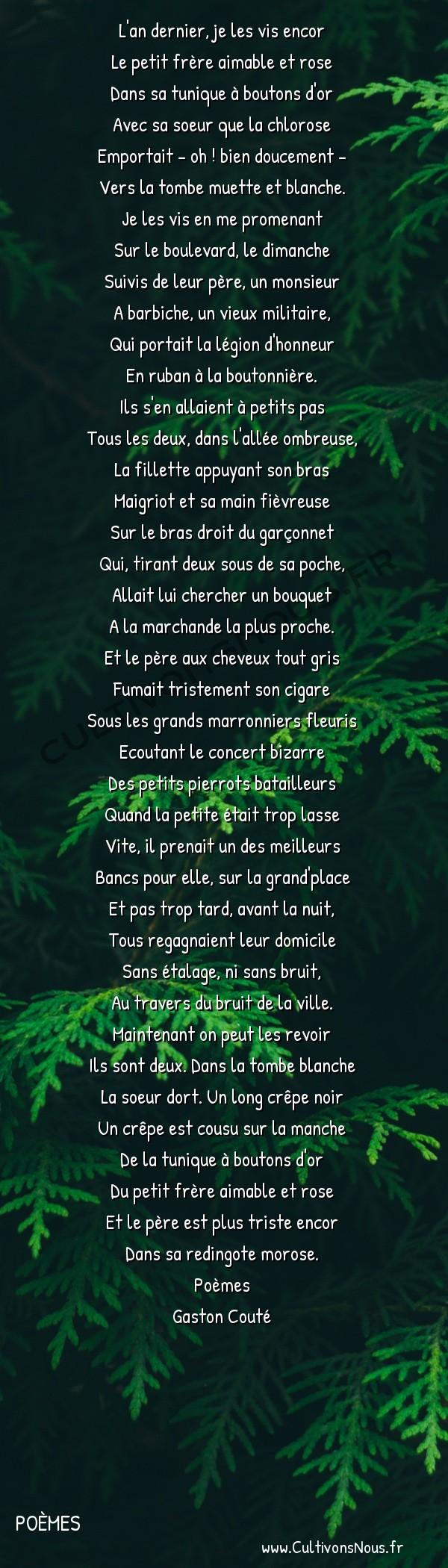 Poésie Gaston Couté - Poèmes - Un crêpe au bras -  L'an dernier, je les vis encor Le petit frère aimable et rose