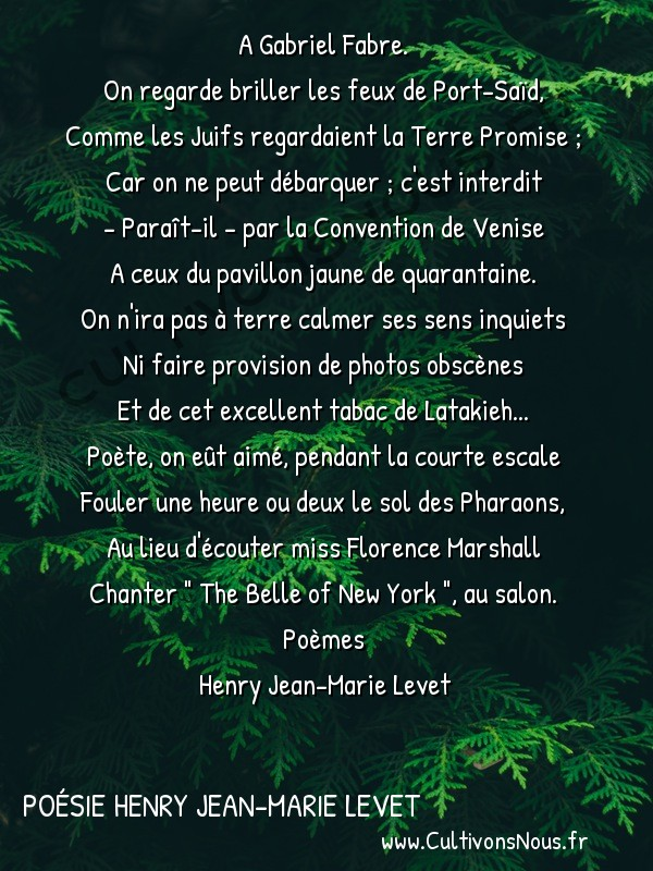 Poésie Henry Jean-Marie Levet - Poèmes - Égypte. – Port-Saïd. – En rade -  A Gabriel Fabre. On regarde briller les feux de Port-Saïd,