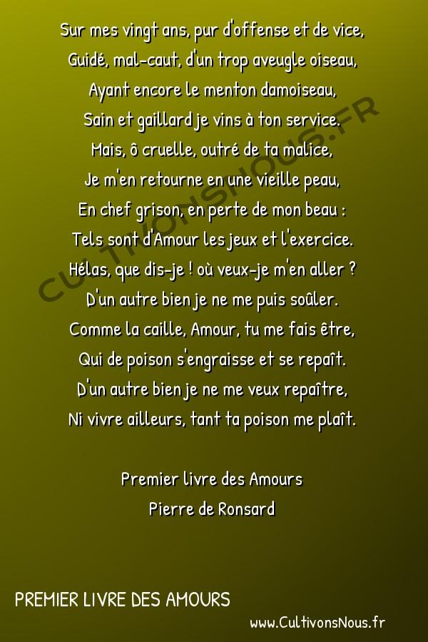 Poésie Pierre de Ronsard - Premier livre des Amours - Sur mes vingt ans pur d'offense et de vice -  Sur mes vingt ans, pur d'offense et de vice, Guidé, mal-caut, d'un trop aveugle oiseau,