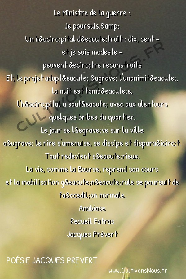 Poésie Jacques Prevert - Fatras - Le Ministre de la guerre -  Le Ministre de la guerre : Je poursuis.&