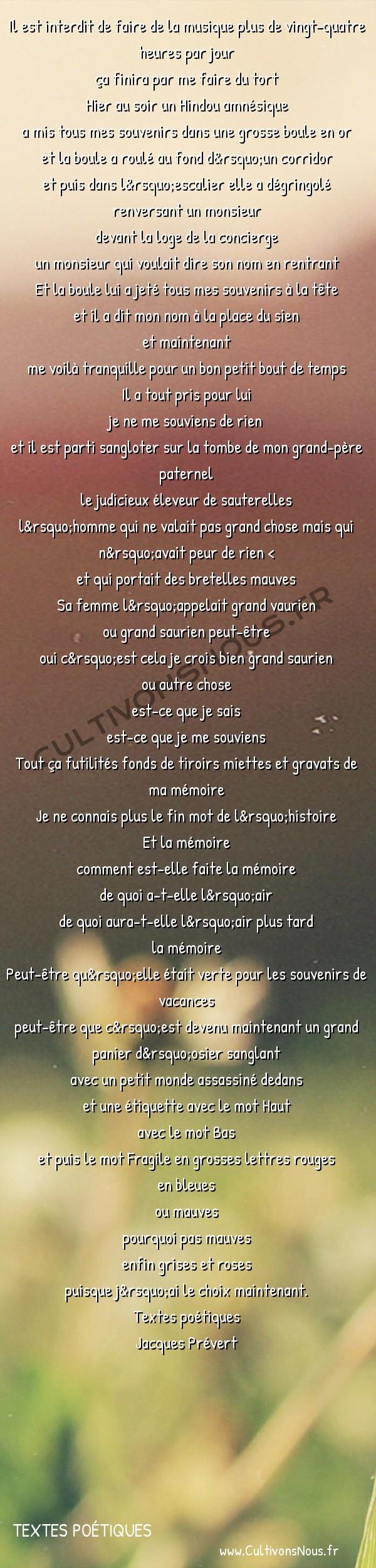Poésie Jacques Prevert - Textes poétiques - In memoriam -  Il est interdit de faire de la musique plus de vingt-quatre heures par jour ça finira par me faire du tort