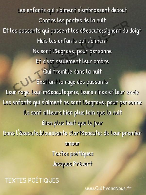 Poésie Jacques Prevert - Textes poétiques - Les enfants qui s' aiment -  Les enfants qui s'aiment s'embrassent debout Contre les portes de la nuit