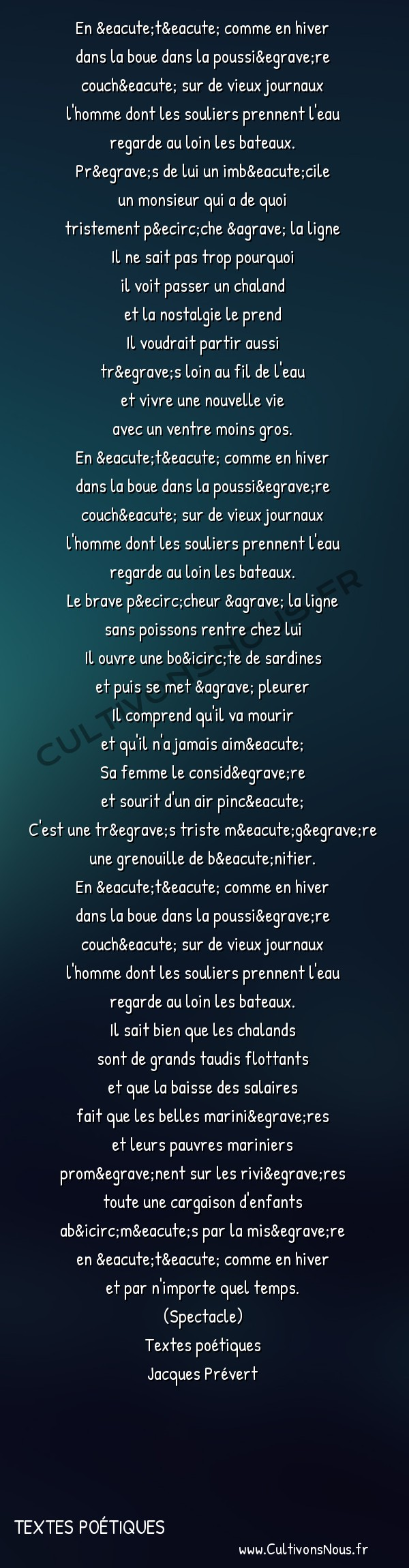 Poésie Jacques Prevert - Textes poétiques - En été comme en hiver -  En été comme en hiver dans la boue dans la poussière