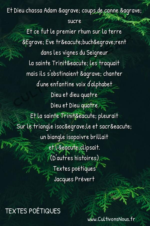 Poésie Jacques Prevert - Textes poétiques - Et dieu chassa adam -  Et Dieu chassa Adam à coups de canne à sucre Et ce fut le premier rhum sur la terre