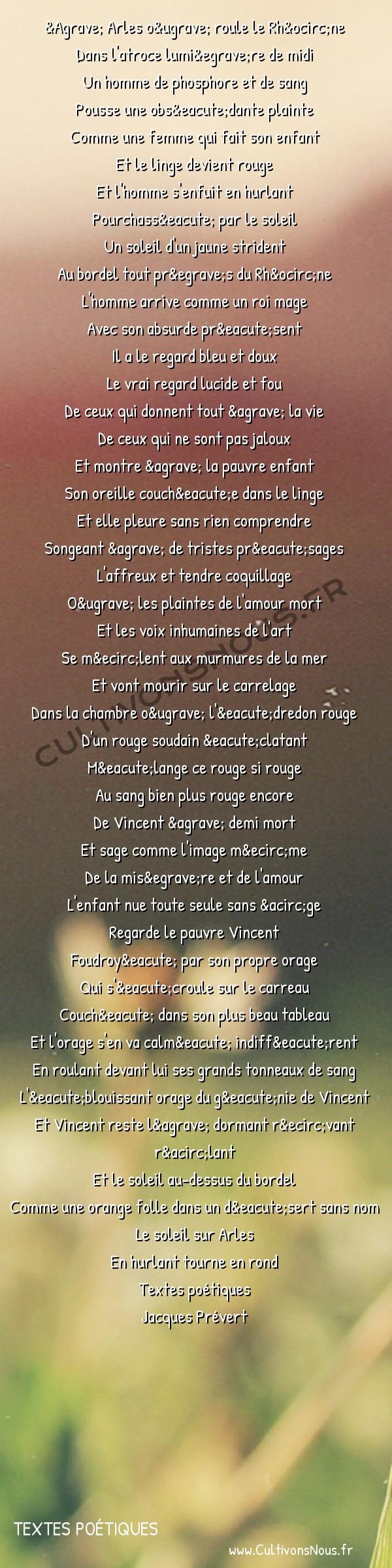 Poésie Jacques Prevert - Textes poétiques - Complainte de vincent à paul eluard -  À Arles où roule le Rhône Dans l'atroce lumière de midi