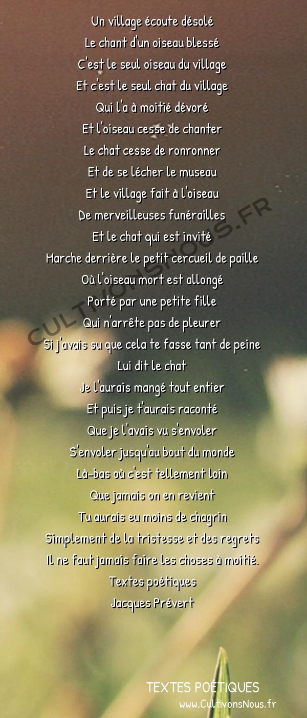 Poésie Jacques Prevert - Textes poétiques - Le chat et l'oiseau -  Un village écoute désolé Le chant d'un oiseau blessé