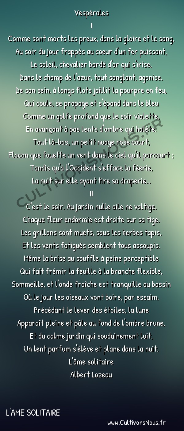 Poésie Albert lozeau - L'ame solitaire - Vespérales -   Vespérales I