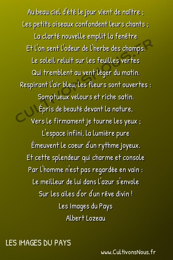 Poésie Albert lozeau - Les Images du Pays - Sous le ciel -  Au beau ciel d'été le jour vient de naître ; Les petits oiseaux confondent leurs chants ;