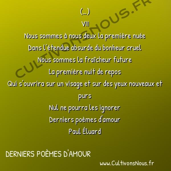 Poésie Paul Eluard - Derniers poèmes d'amour - Du fond de l'abîme -  (…) VII