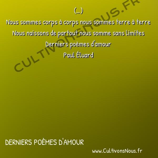 Poésie Paul Eluard - Derniers poèmes d'amour - Notre mouvement -  (…) Nous sommes corps à corps nous sommes terre à terre