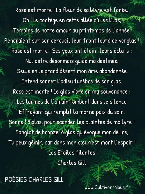 Poésies Charles Gill - Les Étoiles filantes - La Mort de Rose -  Rose est morte ! La fleur de sa lèvre est fanée. Oh ! le cortège en cette allée où les lilas,