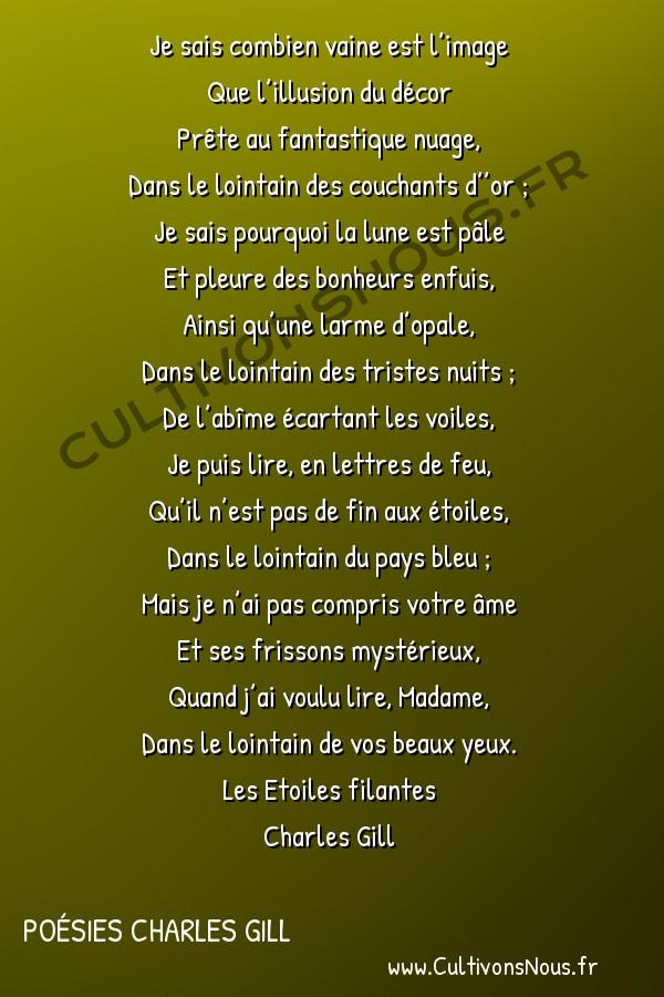 Poésies Charles Gill - Les Étoiles filantes - Dans le lointain -  Je sais combien vaine est l'image Que l'illusion du décor