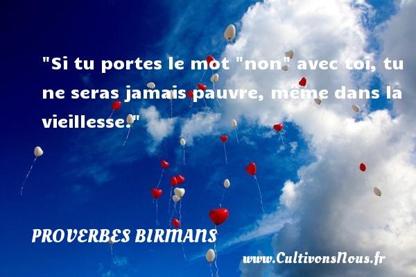 """Si tu portes le mot """"non"""" avec toi, tu ne seras jamais pauvre, même dans la vieillesse. Un proverbe birman PROVERBES BIRMANS - Proverbes vieillesse"""